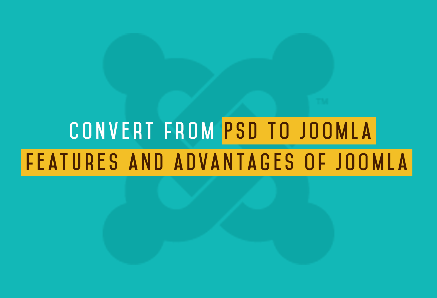 Convert from PSD to Joomla- features and advantages of Joomla