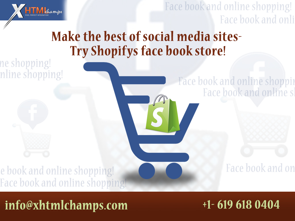 Make the best of social media sites- Try Shopifys face book store!