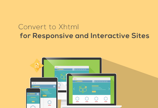 Convert to XHTML for Responsive and Interactive Sites